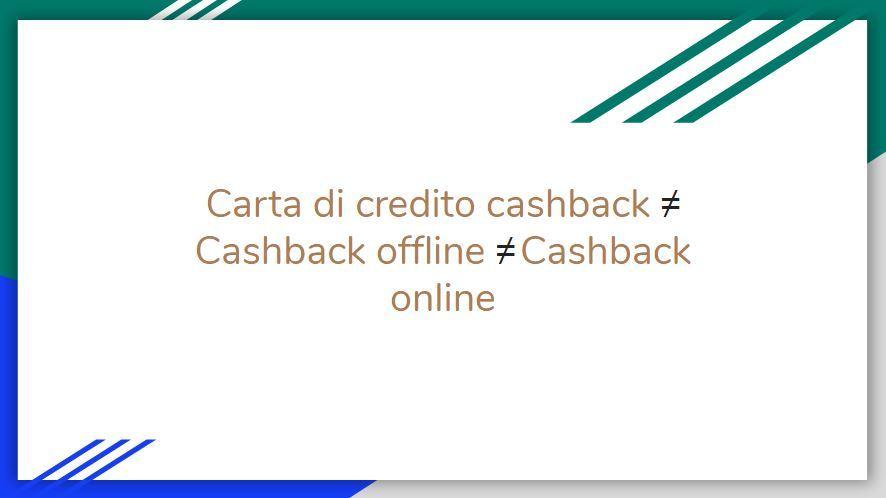 Carte di credito cashback, cashback offline e cashback online